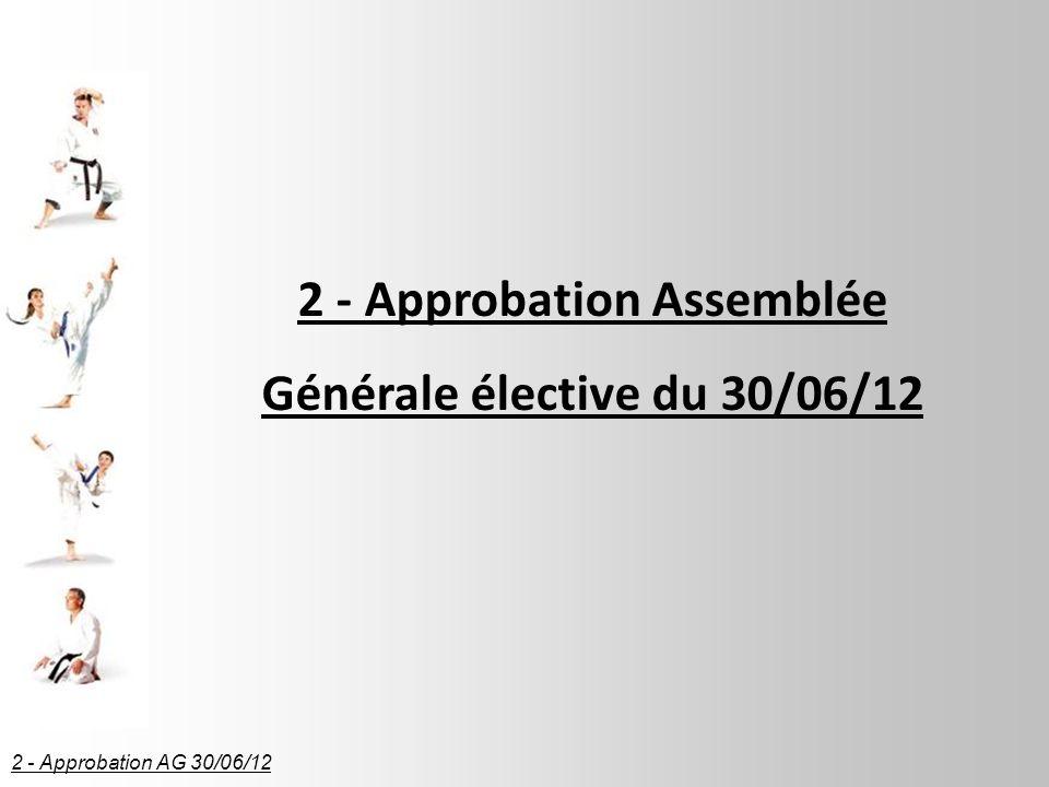 2 - Approbation Assemblée Générale élective du 30/06/12
