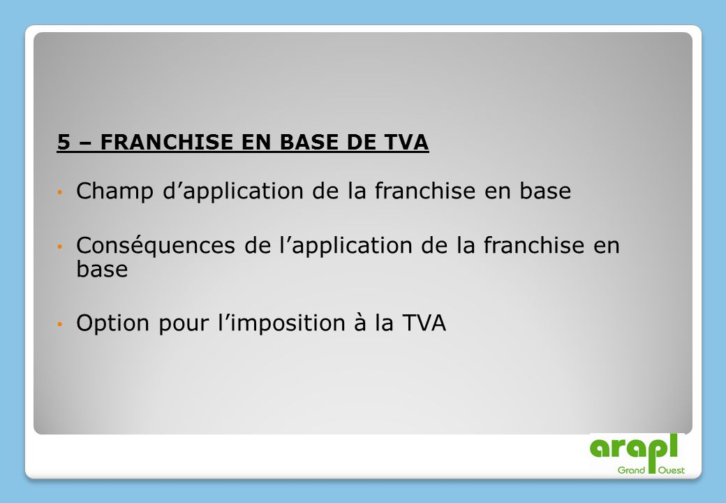 Champ d'application de la franchise en base