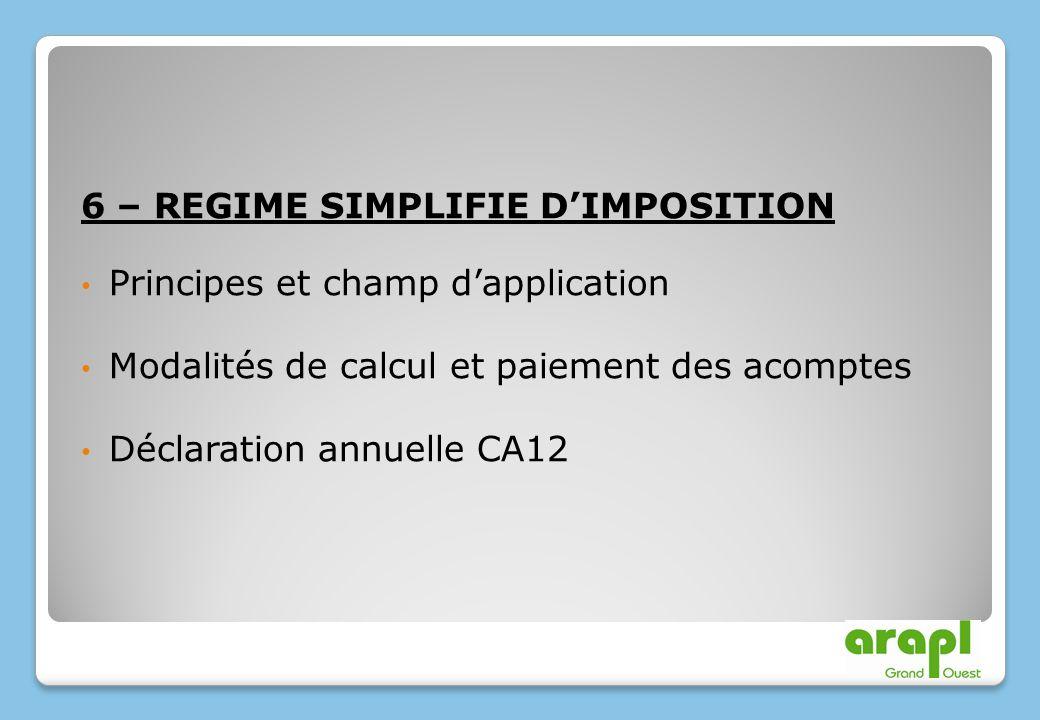 6 – REGIME SIMPLIFIE D'IMPOSITION