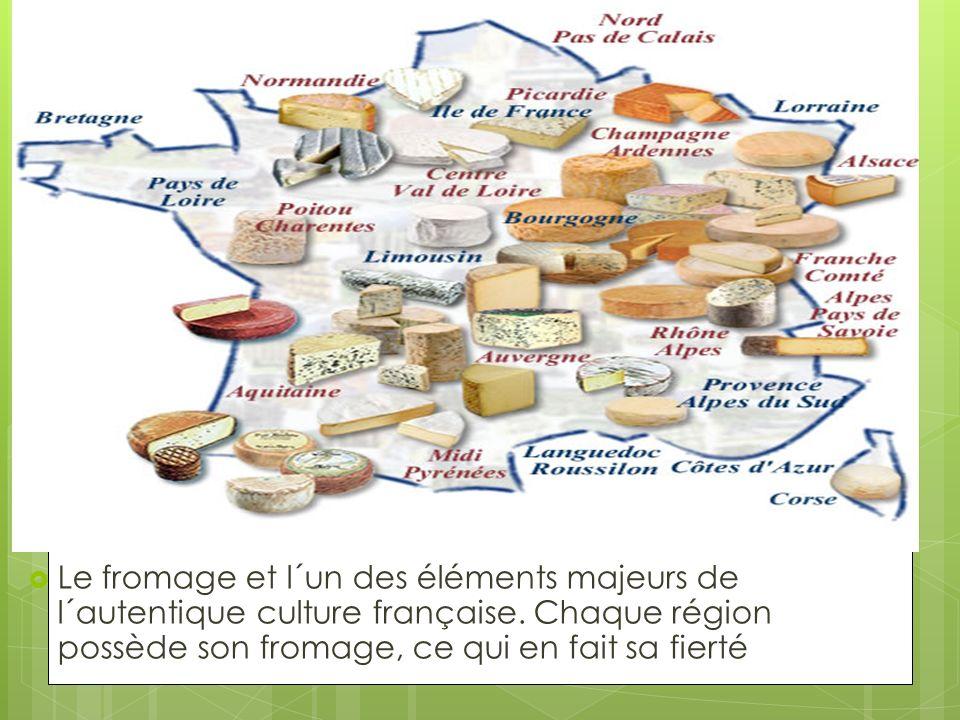Le fromage et l´un des éléments majeurs de l´autentique culture française.