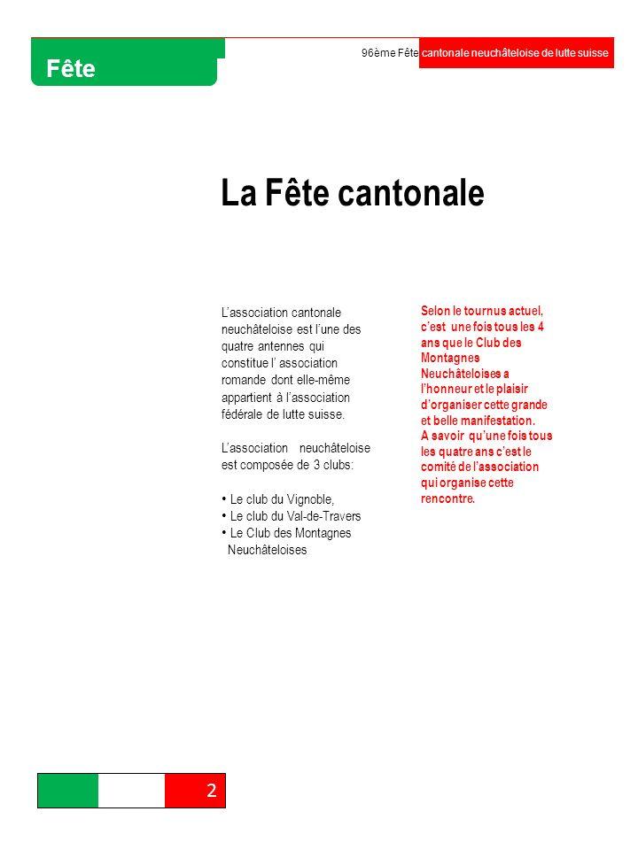 96ème Fête cantonale neuchâteloise de lutte suisse. Fête. La Fête cantonale.