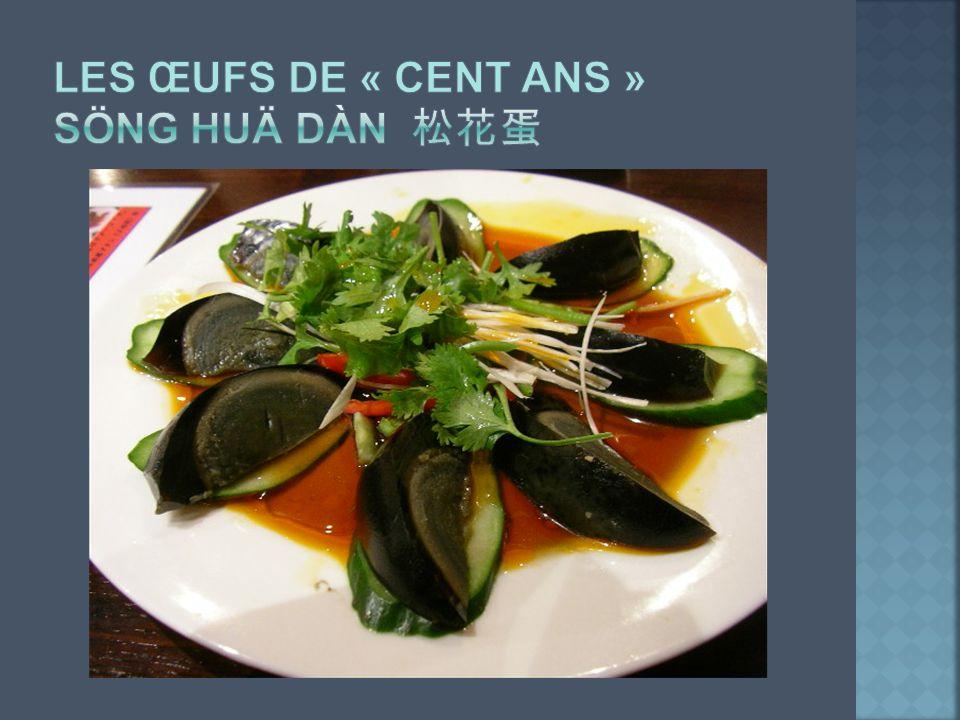 Les œufs de « cent ans » söng huä dàn 松花蛋