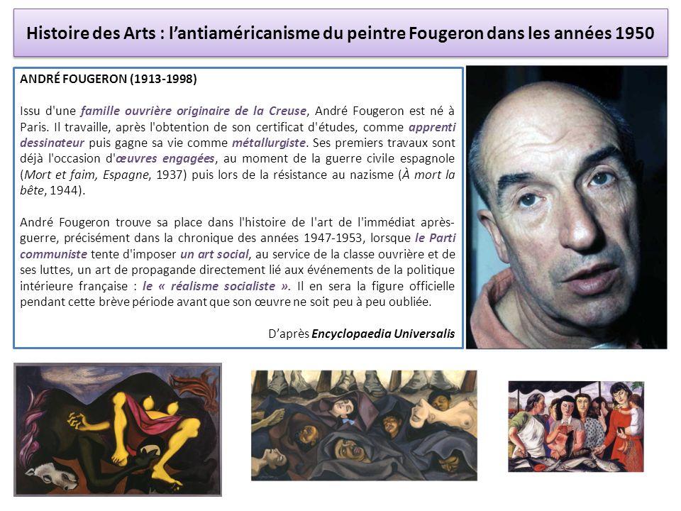 Histoire des Arts : l'antiaméricanisme du peintre Fougeron dans les années 1950