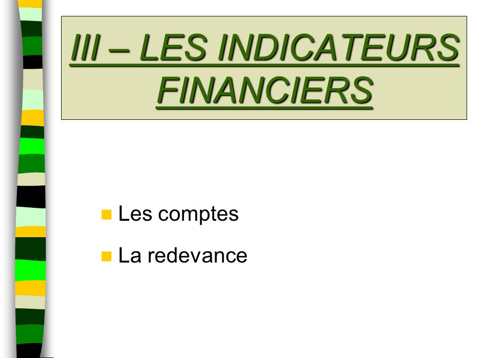III – LES INDICATEURS FINANCIERS