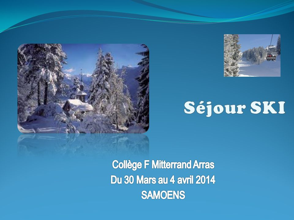 Collège F Mitterrand Arras Du 30 Mars au 4 avril 2014 SAMOENS