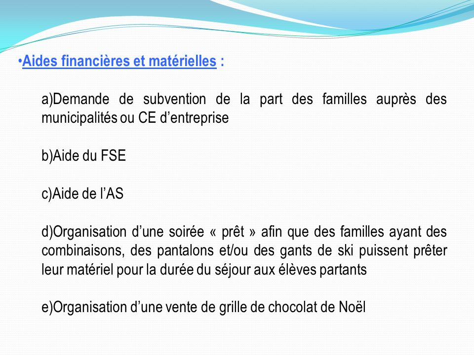 Aides financières et matérielles :