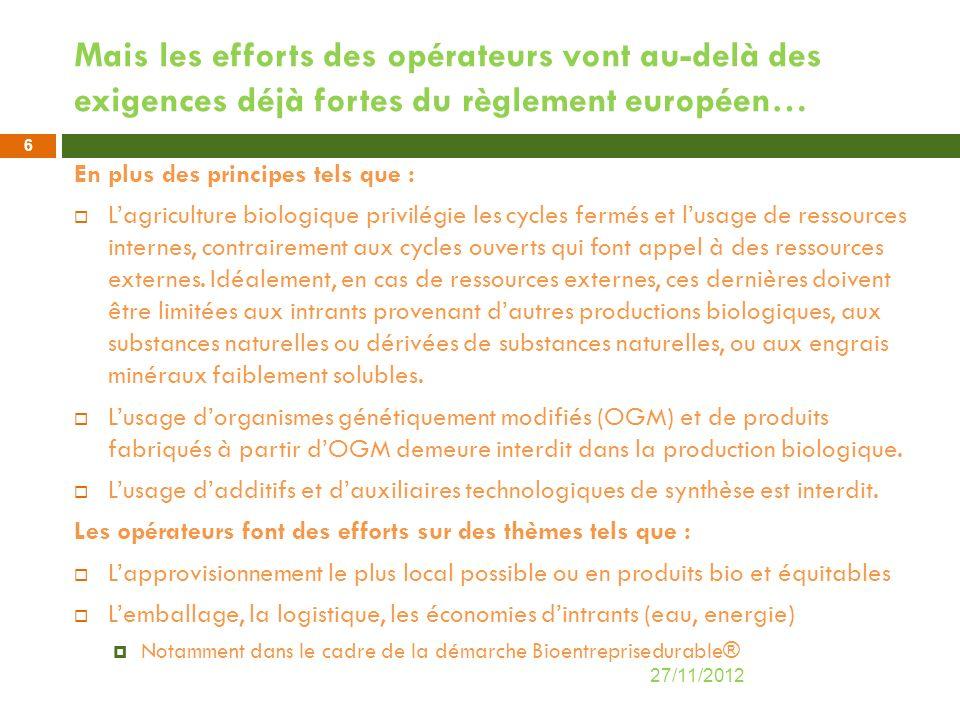 Mais les efforts des opérateurs vont au-delà des exigences déjà fortes du règlement européen…