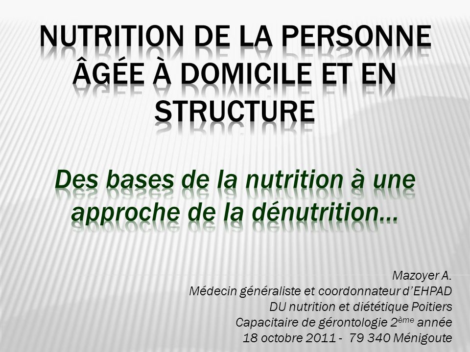 Nutrition de la personne Âgée à domicile et en structure Des bases de la nutrition à une approche de la dénutrition…