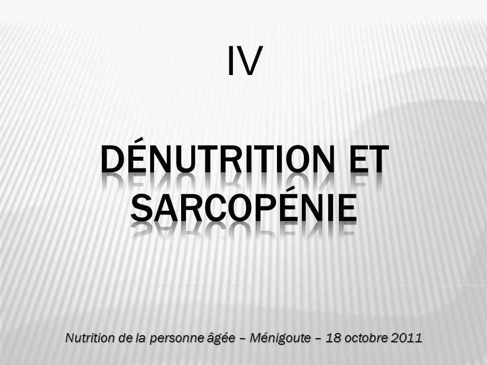 IV Dénutrition et sarcopénie