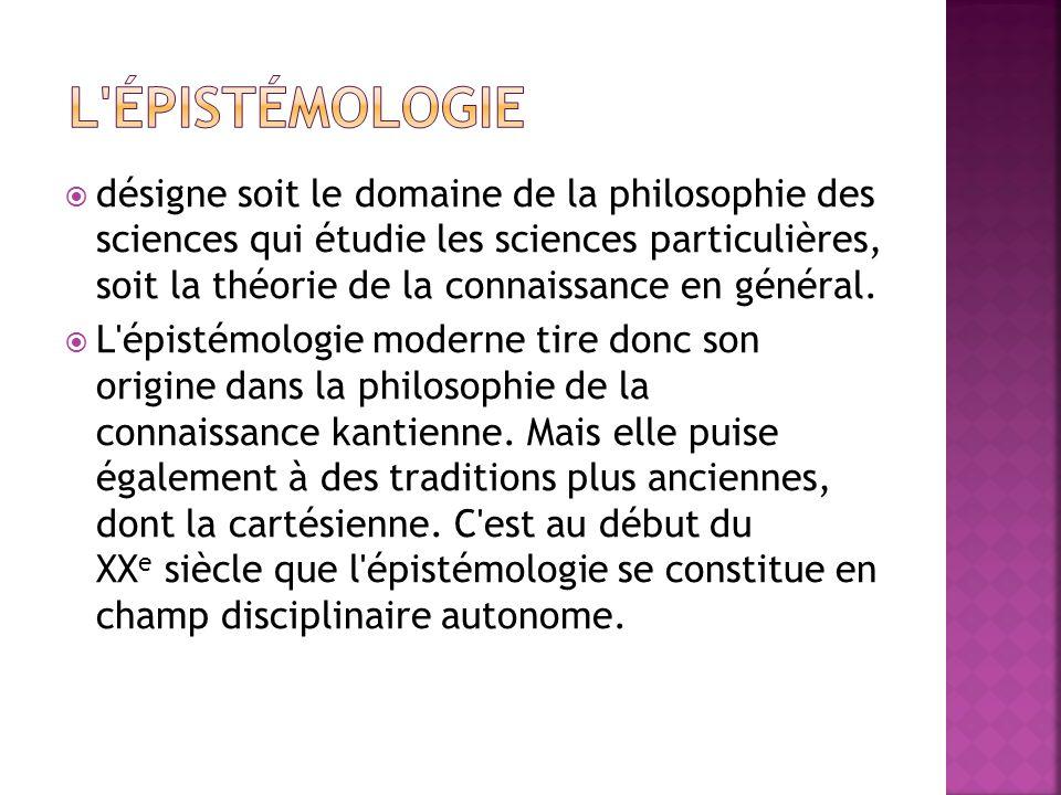 L épistémologie