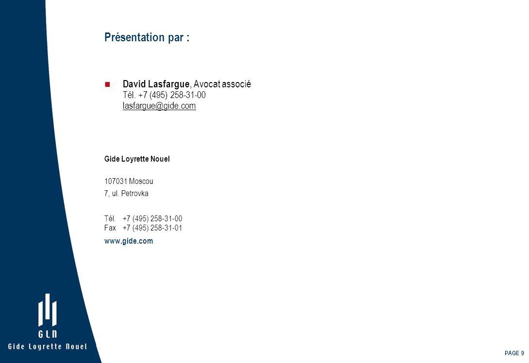 Présentation par : David Lasfargue, Avocat associé Tél. +7 (495) 258-31-00 lasfargue@gide.com. Gide Loyrette Nouel.