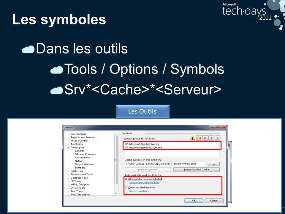 Tools / Options / Symbols Srv*<Cache>*<Serveur>