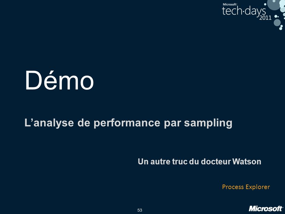 L'analyse de performance par sampling Un autre truc du docteur Watson