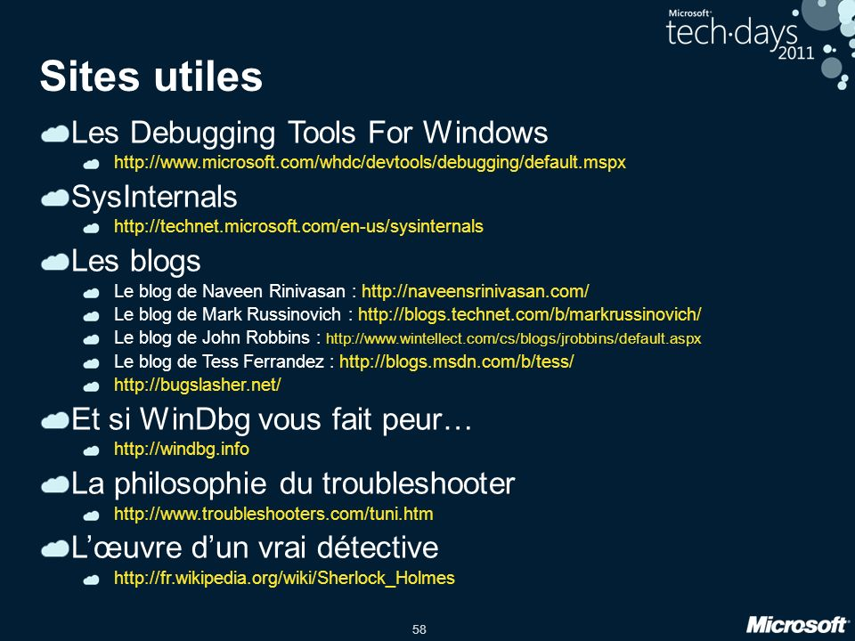 Sites utiles Les Debugging Tools For Windows SysInternals Les blogs