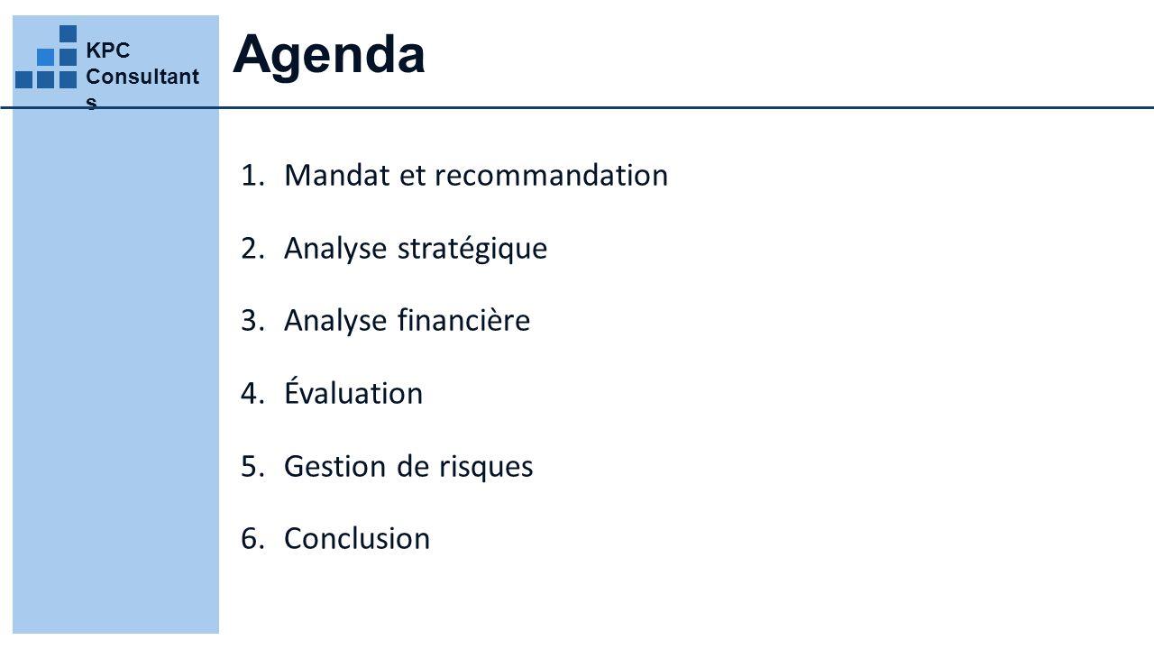 Agenda Mandat et recommandation Analyse stratégique Analyse financière