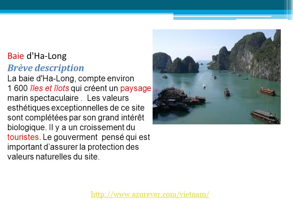Baie d Ha-Long Brève description La baie d Ha-Long, compte environ