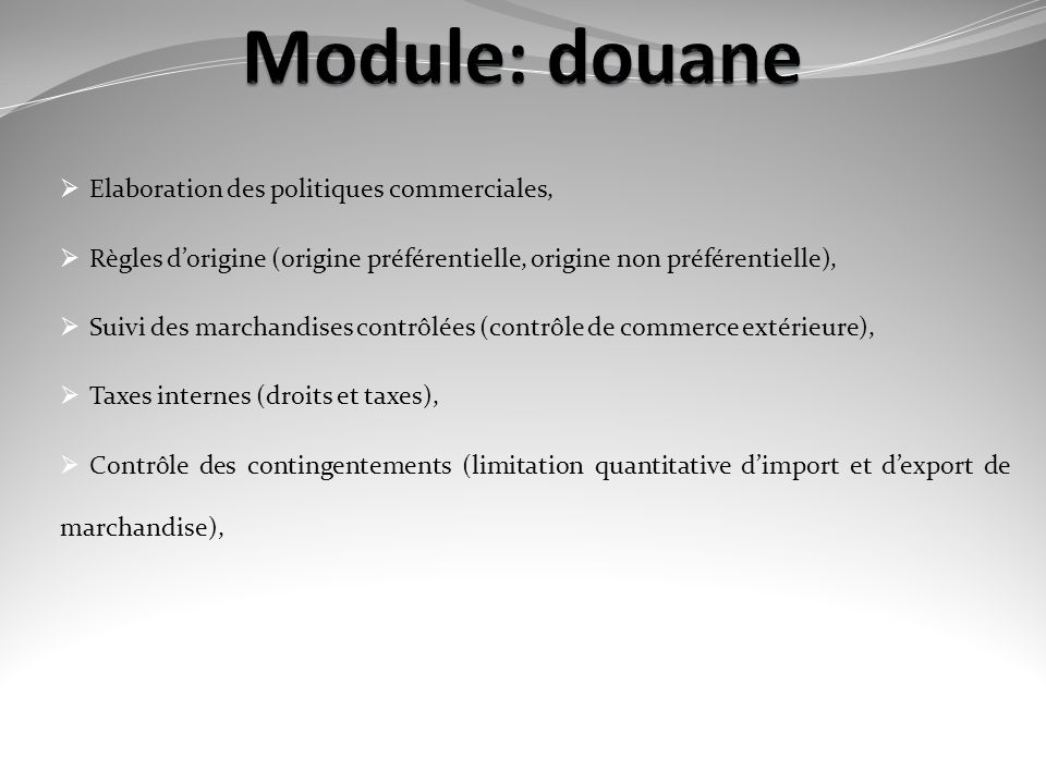 Module: douane Elaboration des politiques commerciales,