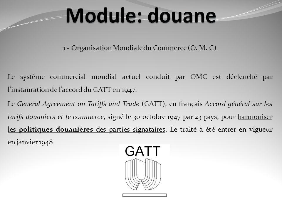 1 - Organisation Mondiale du Commerce (O. M. C)