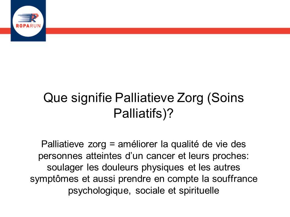Que signifie Palliatieve Zorg (Soins Palliatifs)