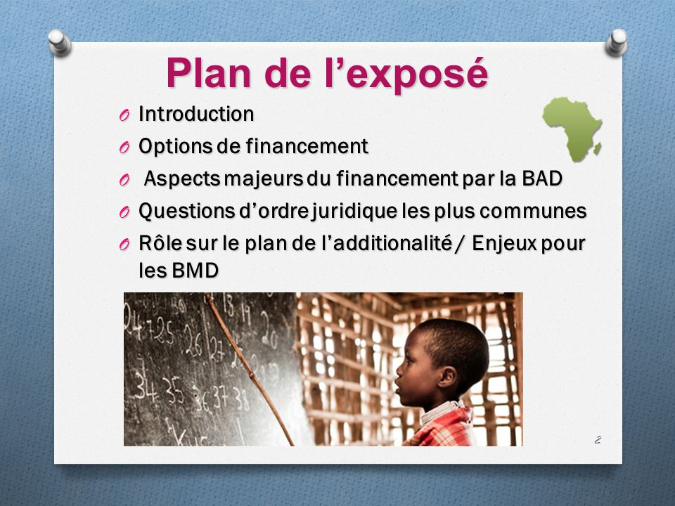 Plan de l'exposé Introduction Options de financement