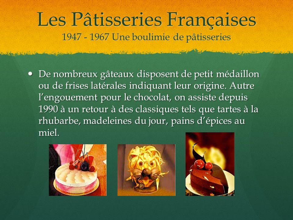 Les Pâtisseries Françaises 1947 - 1967 Une boulimie de pâtisseries