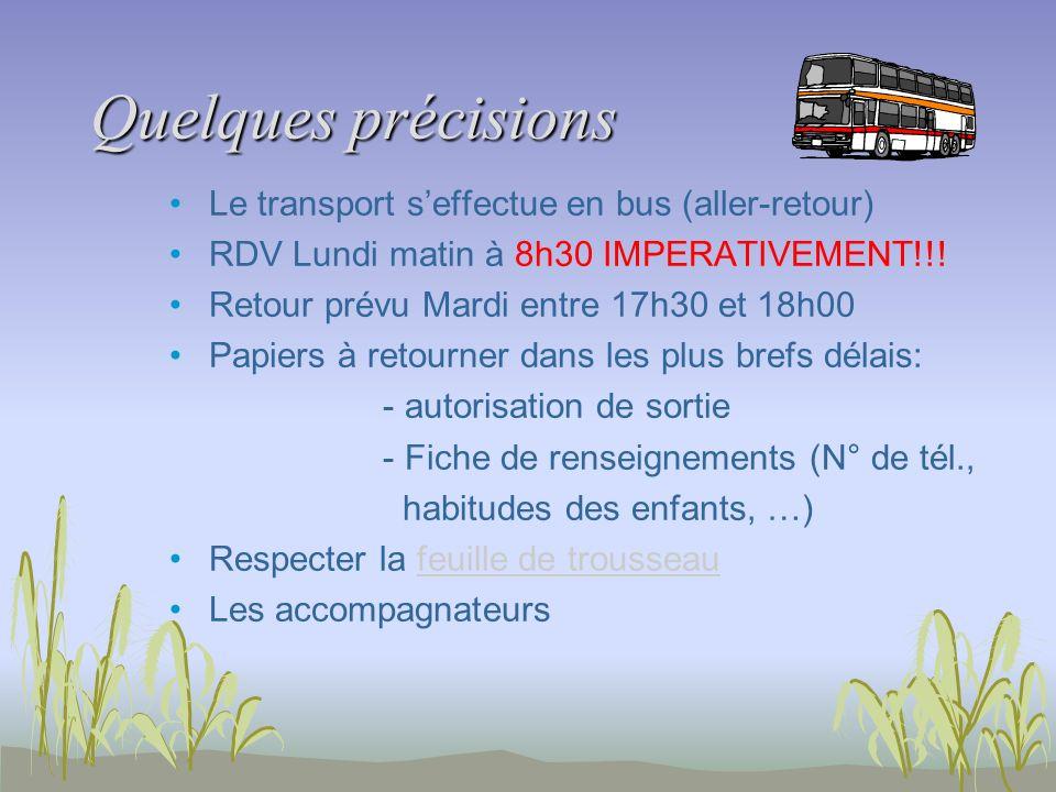 Quelques précisions Le transport s'effectue en bus (aller-retour)