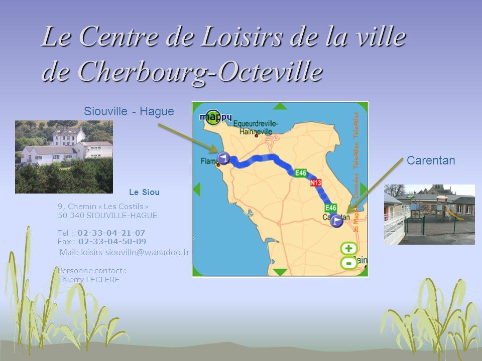Le Centre de Loisirs de la ville de Cherbourg-Octeville