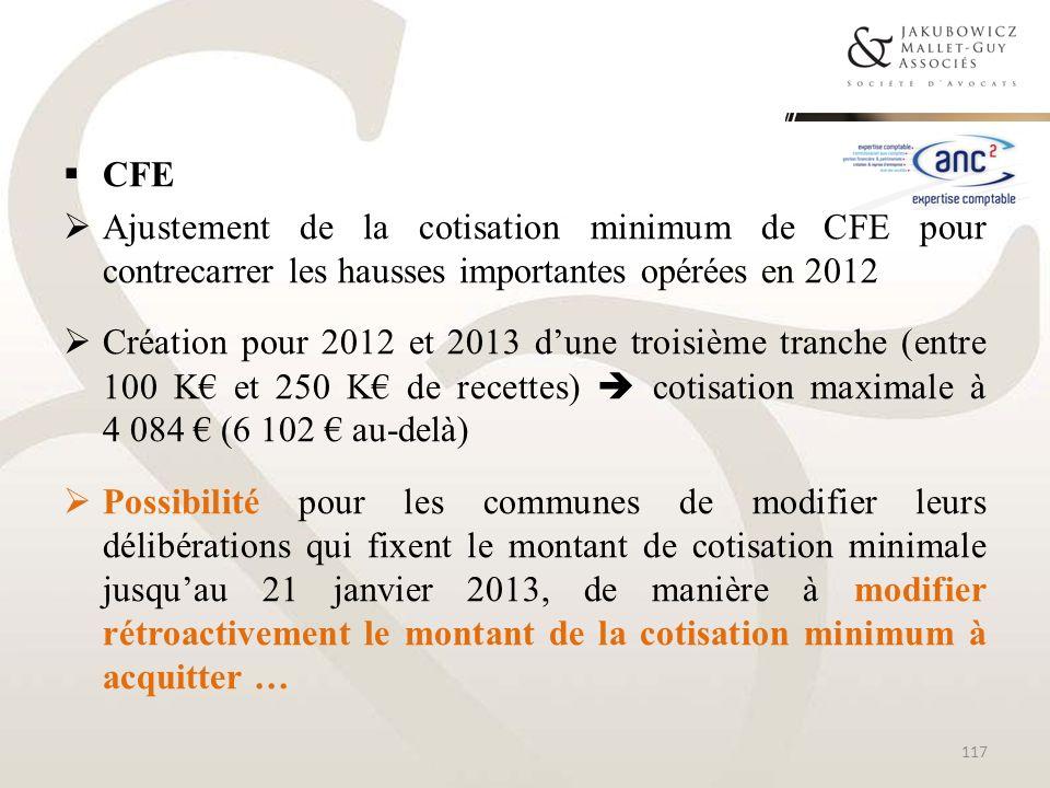 CFEAjustement de la cotisation minimum de CFE pour contrecarrer les hausses importantes opérées en 2012.