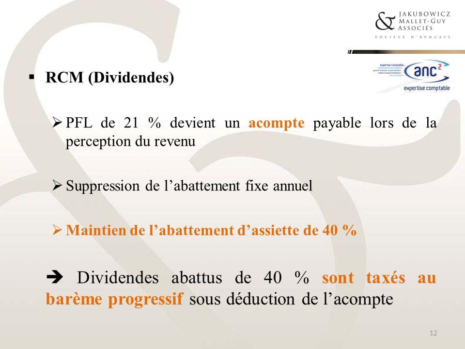 RCM (Dividendes)PFL de 21 % devient un acompte payable lors de la perception du revenu. Suppression de l'abattement fixe annuel.