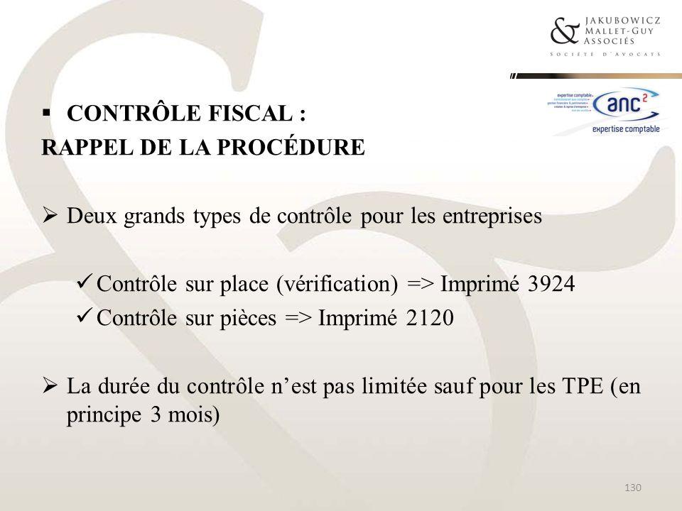 CONTRÔLE FISCAL :rappel de la procédure. Deux grands types de contrôle pour les entreprises. Contrôle sur place (vérification) => Imprimé 3924.