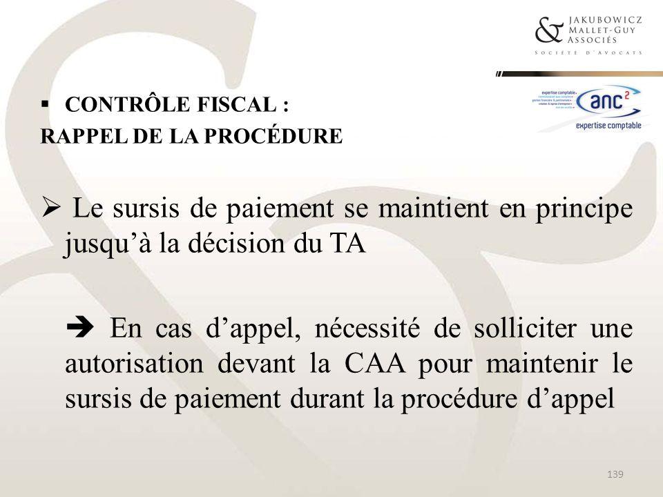 CONTRÔLE FISCAL :rappel de la procédure. Le sursis de paiement se maintient en principe jusqu'à la décision du TA.