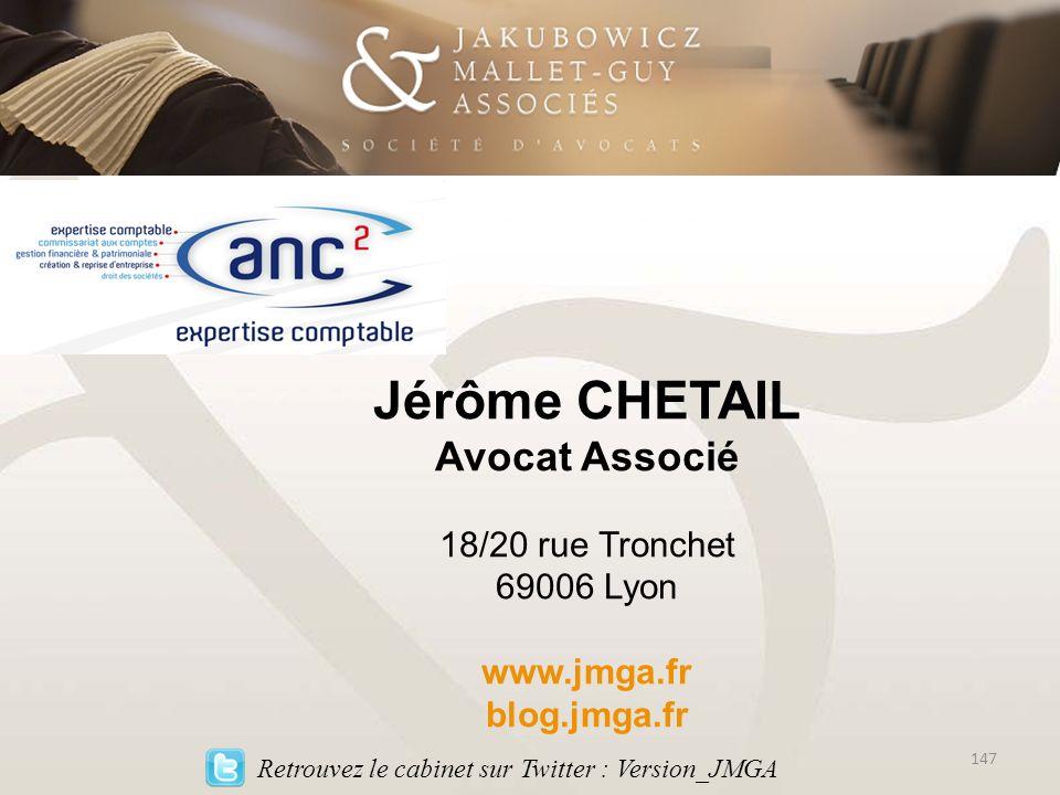 Jérôme CHETAIL Avocat Associé 18/20 rue Tronchet 69006 Lyon