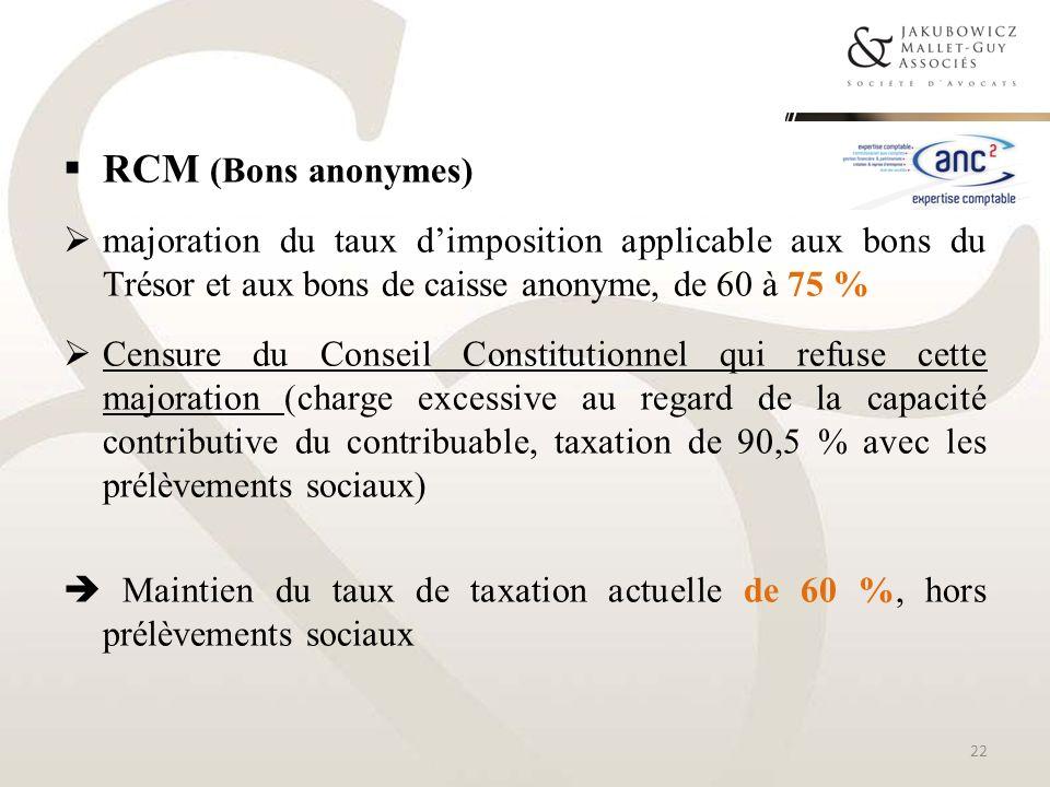 RCM (Bons anonymes)majoration du taux d'imposition applicable aux bons du Trésor et aux bons de caisse anonyme, de 60 à 75 %
