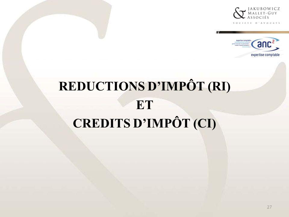 REDUCTIONS D'IMPÔT (RI) ET CREDITS D'IMPÔT (CI)
