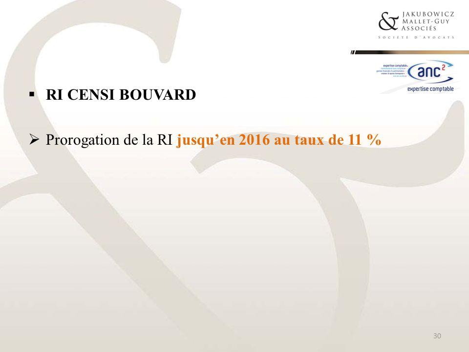 RI CENSI BOUVARD Prorogation de la RI jusqu'en 2016 au taux de 11 %