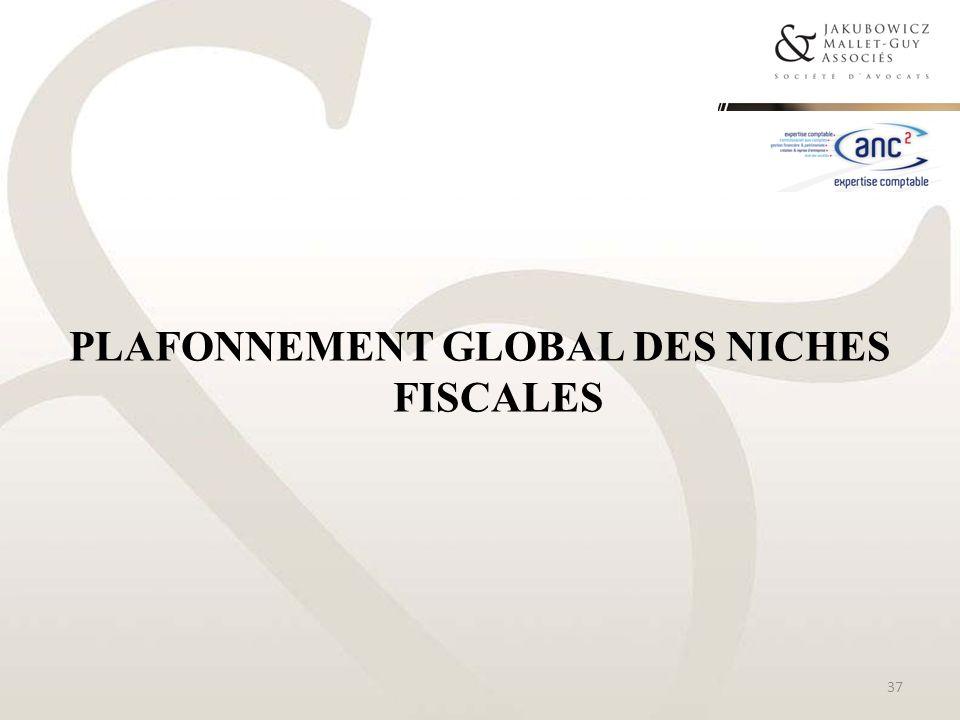 PLAFONNEMENT GLOBAL DES NICHES FISCALES