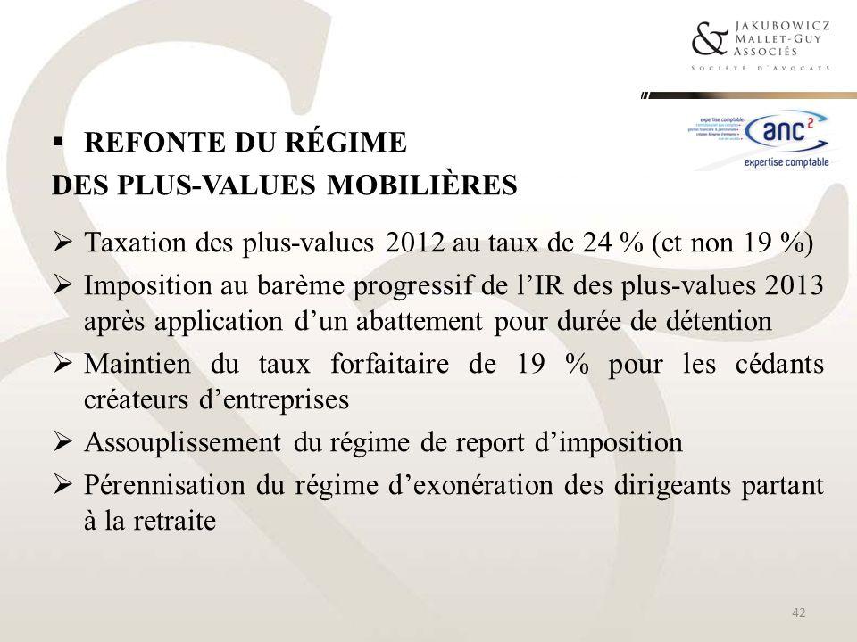 Refonte du régimedes plus-values mobilières. Taxation des plus-values 2012 au taux de 24 % (et non 19 %)