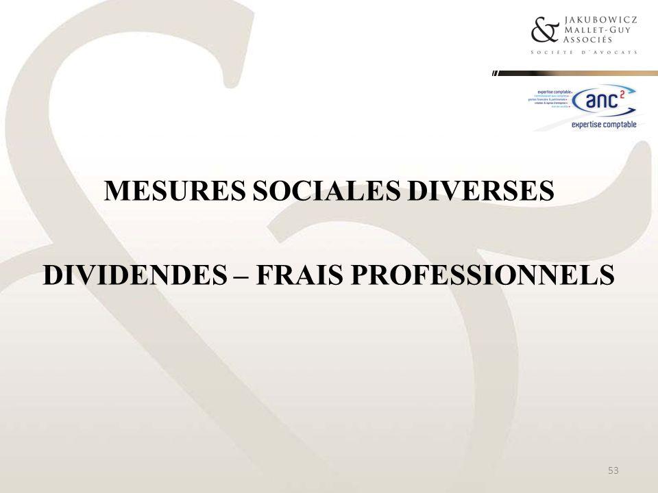 MESURES SOCIALES DIVERSES DIVIDENDES – FRAIS PROFESSIONNELS