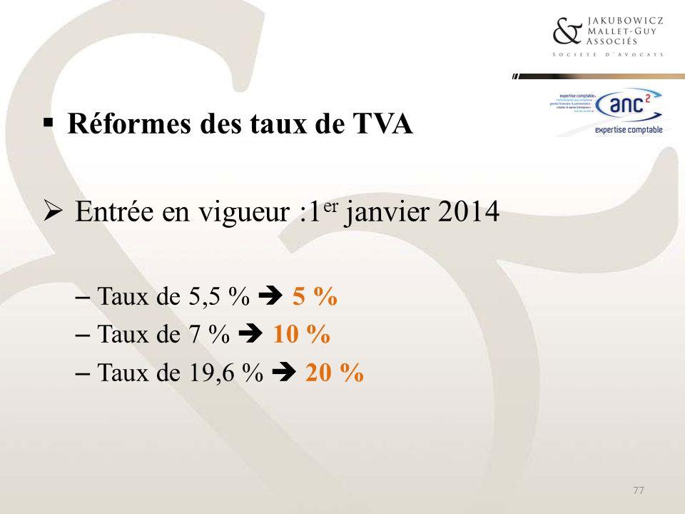 Réformes des taux de TVA Entrée en vigueur :1er janvier 2014