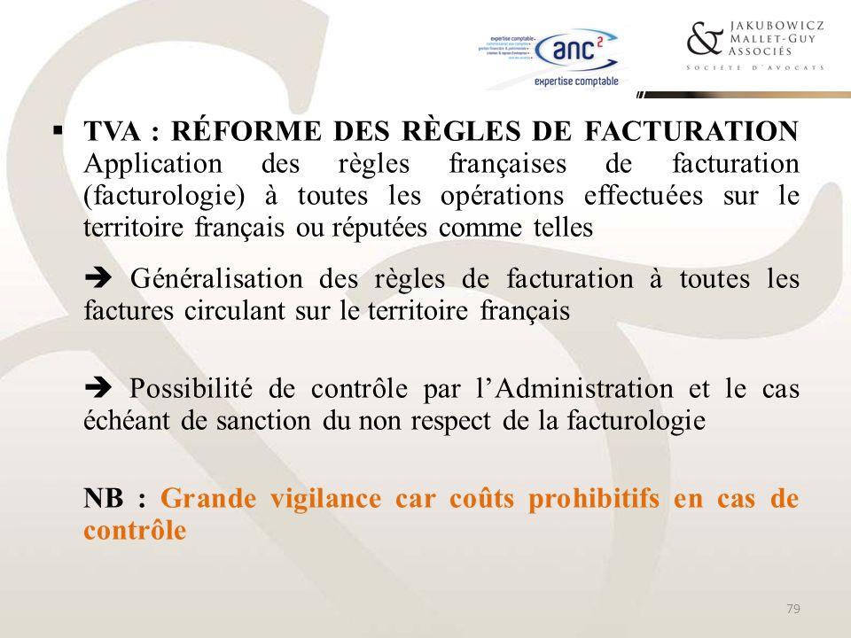 TVA : réforme des règles de facturation Application des règles françaises de facturation (facturologie) à toutes les opérations effectuées sur le territoire français ou réputées comme telles