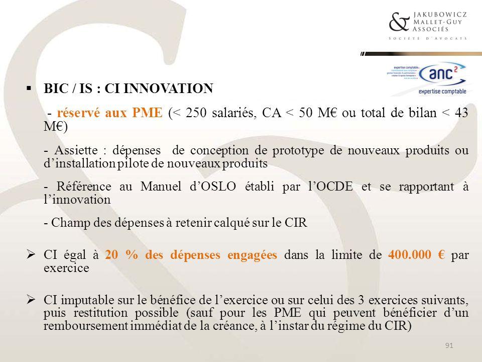BIC / IS : CI Innovation- réservé aux PME (< 250 salariés, CA < 50 M€ ou total de bilan < 43 M€)