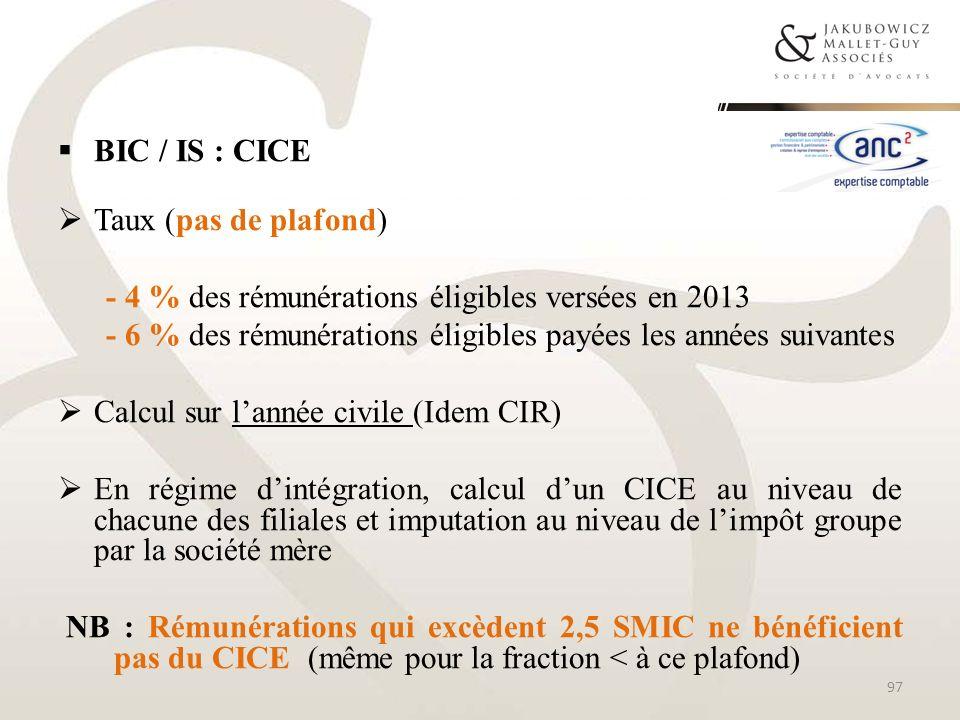 BIC / IS : CICE Taux (pas de plafond) - 4 % des rémunérations éligibles versées en 2013.