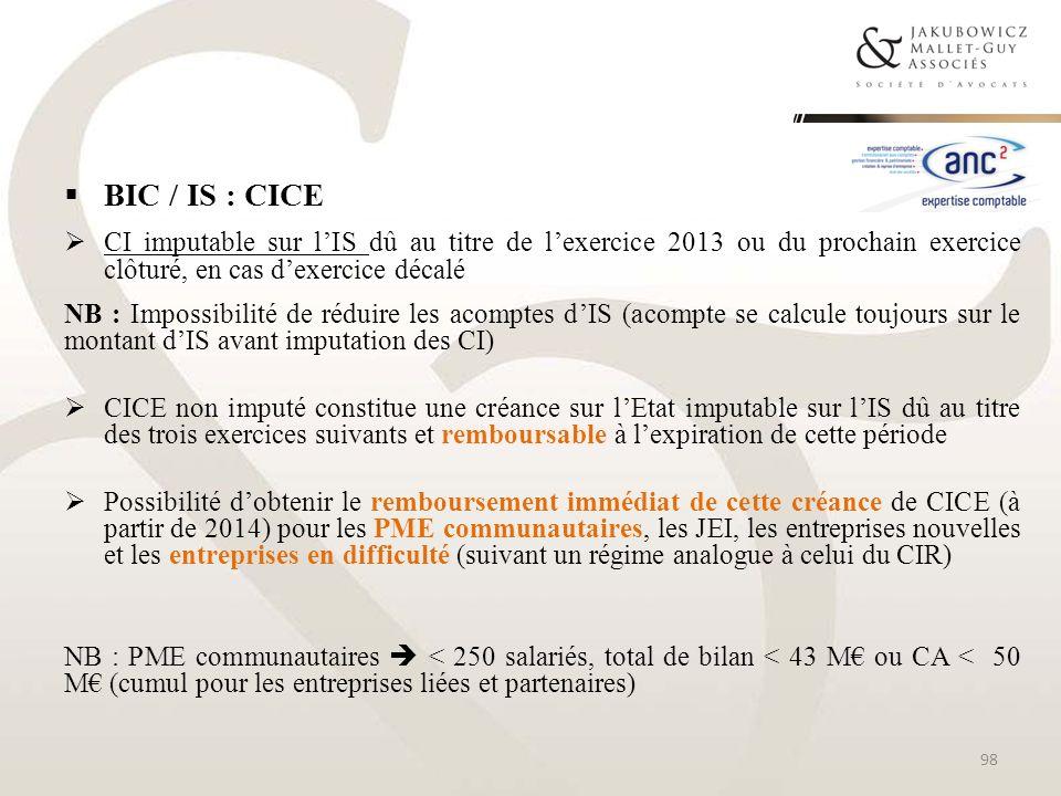 BIC / IS : CICE CI imputable sur l'IS dû au titre de l'exercice 2013 ou du prochain exercice clôturé, en cas d'exercice décalé.