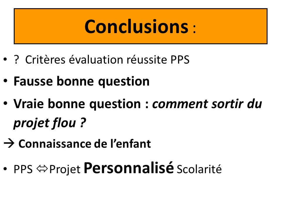 Conclusions : Fausse bonne question