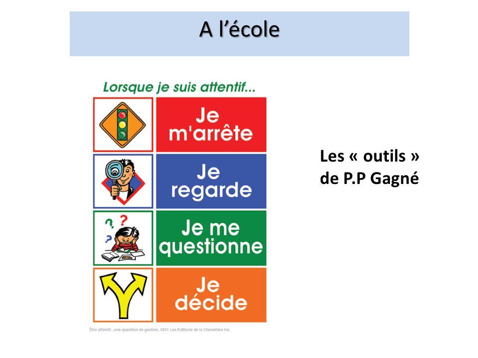 A l'école Les « outils » de P.P Gagné