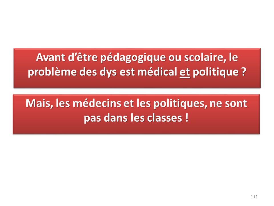 Mais, les médecins et les politiques, ne sont pas dans les classes !