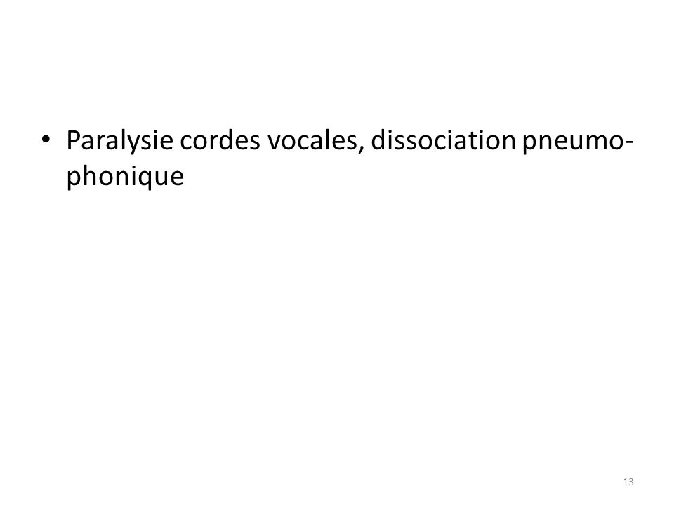 Paralysie cordes vocales, dissociation pneumo-phonique