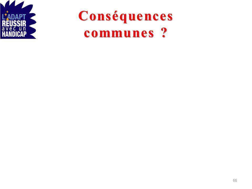 Conséquences communes