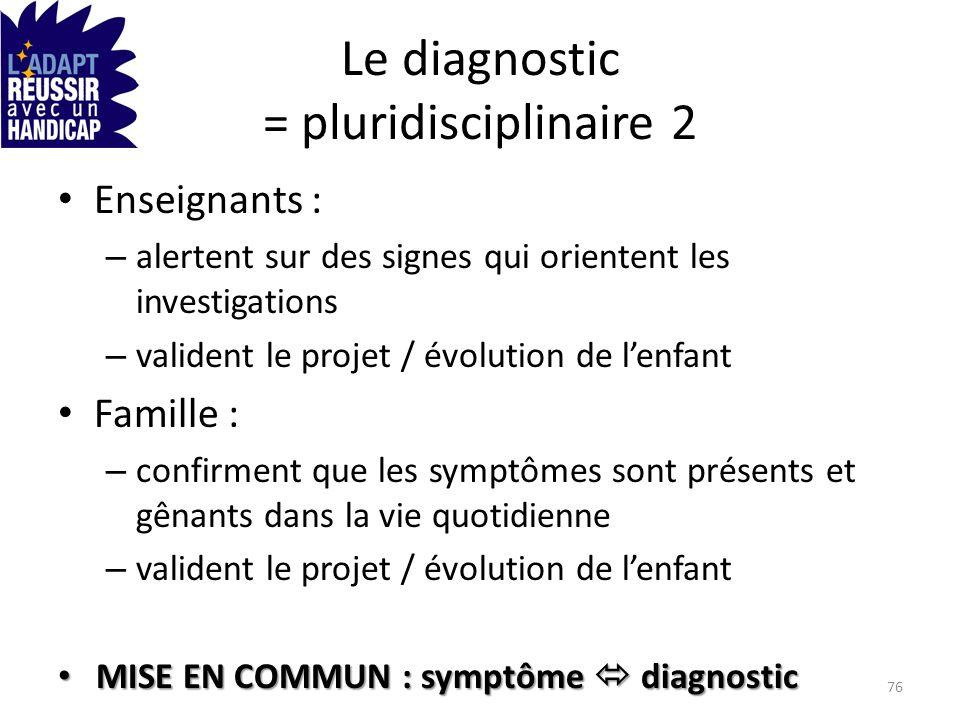 Le diagnostic = pluridisciplinaire 2