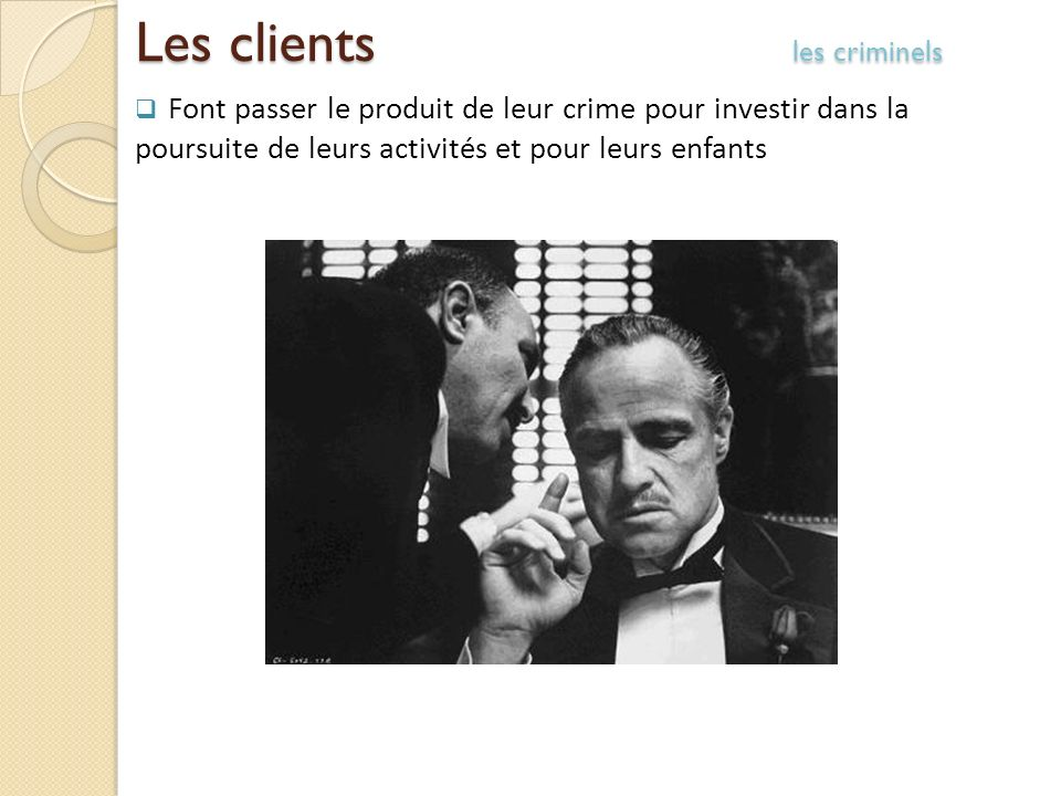 Les clients les criminels